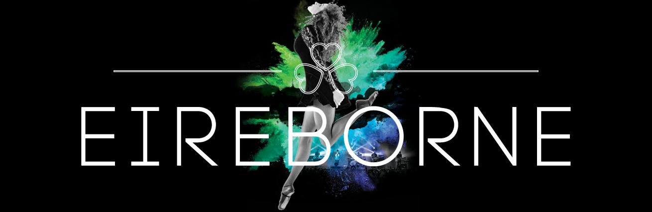 Eireborne - The Rebirth Of Irish Dance 100% Live