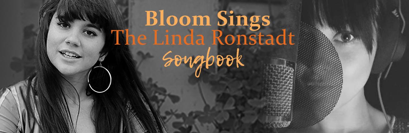 Bloom Sings The Linda Ronstadt Songbook