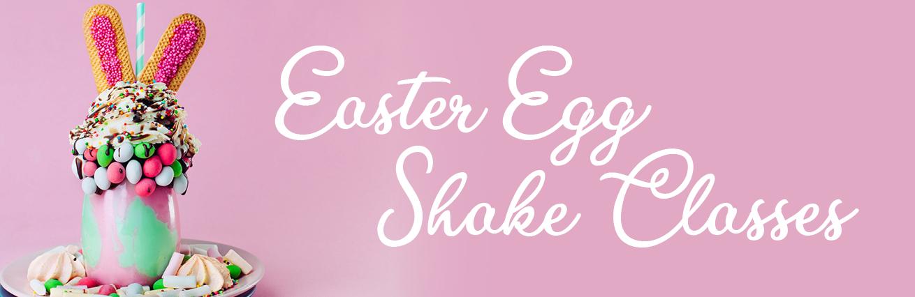 Easter Egg Shake Classes - Cancelled